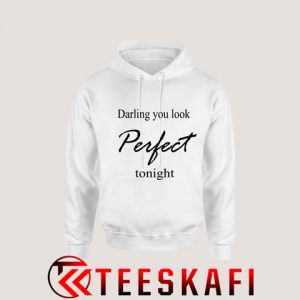 Hoodies Darling You Look Perfect Tonight [TW]