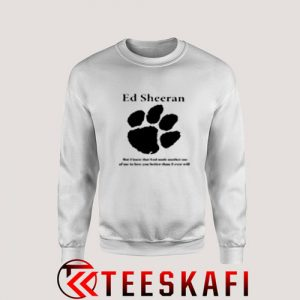Sweatshirt Ed Sheeran Lyrics Quotes Logo
