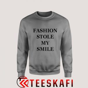 Sweatshirt Fashion Stole My Smile [TW]