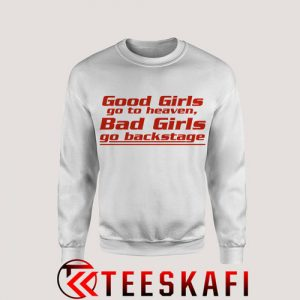 Sweatshirt Good Girls Go To Heaven