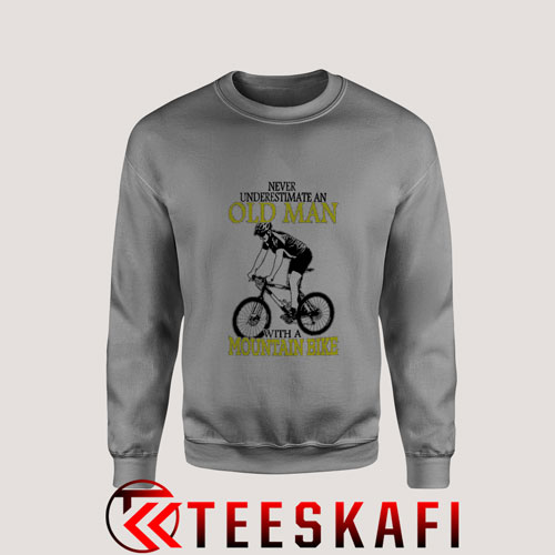 Sweatshirt Never Underestimate An Old Man With A Mountain Bike Grey