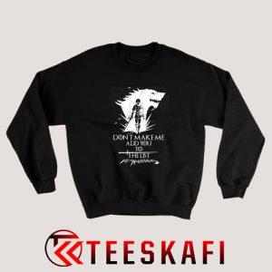 Sweatshirt Valar Morghulis Arya Stark Dont Make Me 300x300 - Geek Attire Store