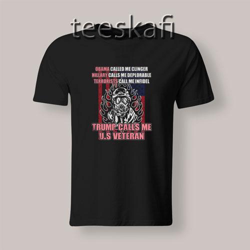 Tshirt Trump Calls Me Us Veteran
