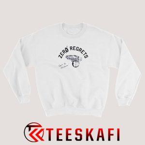 Sweatshirt Zero Regrets