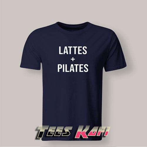 Tshirt Lattes And Pilates
