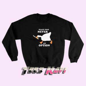 Sweatshirt Peace Was Never An Option