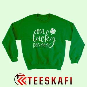 Sweatshirt One Lucky Dog Mom St Patricks Day