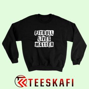 Sweatshirt Pitbull Lives Matter