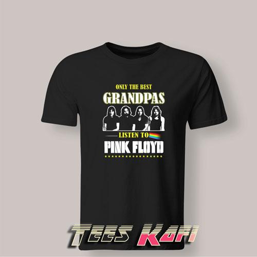 Tshirt Only The Best Grandpas Listen to Pink Floyd