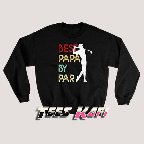 Best Papa By Par Sweatshirts
