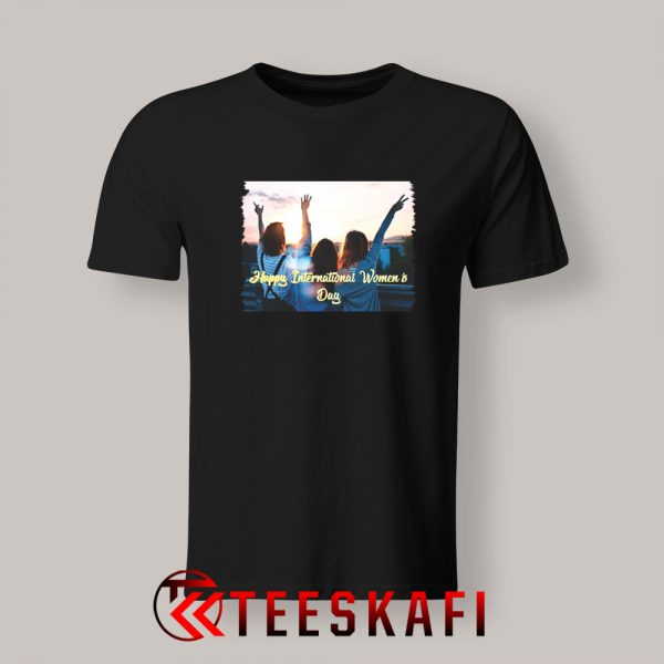 Happy International Women's Day Tshirts For Mens and Womens