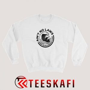 Ain't No Laws Sweatshirt White Claw Size S-3XL
