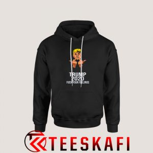 Trump Fuck Your Feelings Hoodie Funny Election S-3XL