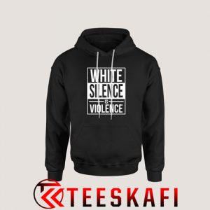 White Silence Is Violence Hoodie BLM Campaign S-3XL