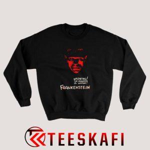 Warning The Monster Is Loose Frankenstein Sweatshirt Size S-3XL