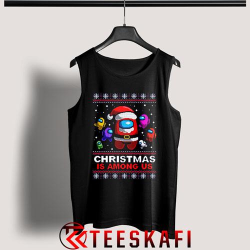Christmas Is Among Us Tank Top Size S-3XL