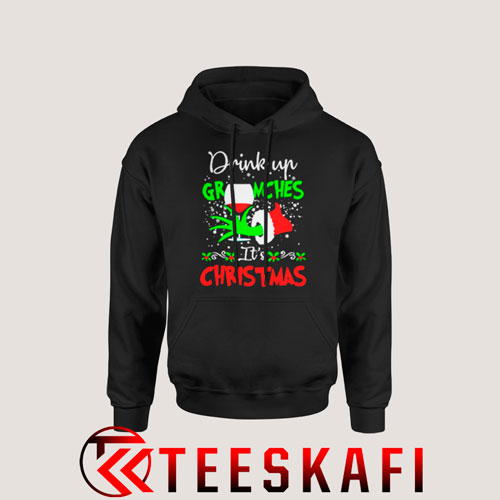 Drink Up Grinches It's Christmas Hoodie Size S-3XL