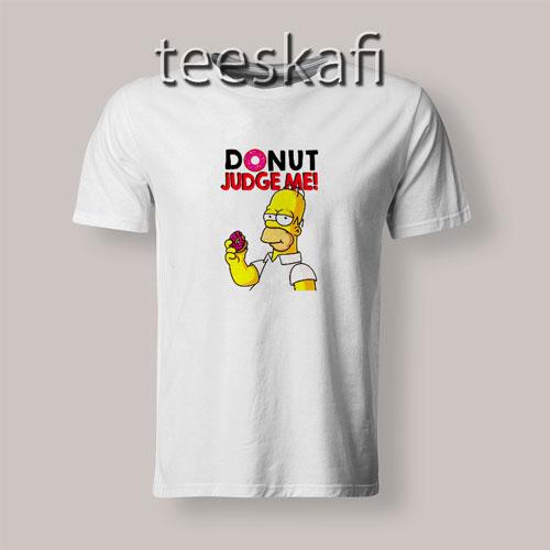 Homer Simpson Donut Judge Me T-Shirt Size S-3XL