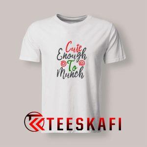 Cute Enough To Munch T Shirt 300x300 - Geek Attire Store