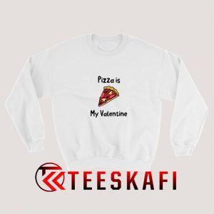 Pizza Is My Valentine Sweatshirt 300x300 - Geek Attire Store